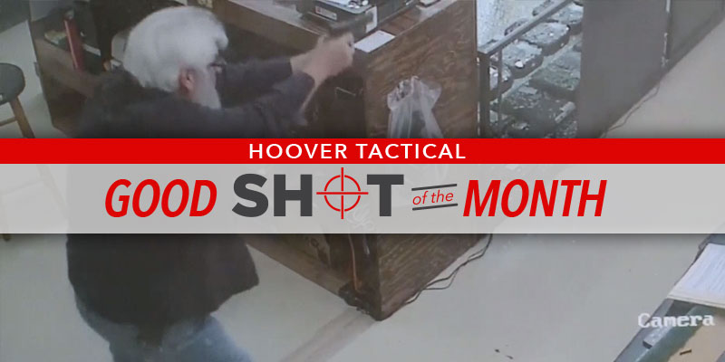 Hoover Tactical Good Shot of the Month: gun store owner kills
