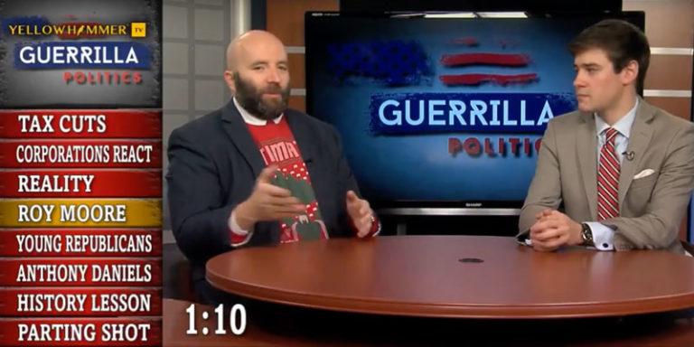 Yellowhammer Presents: Guerrilla Politics … tax cuts, Roy Moore, Young Republicans and more!