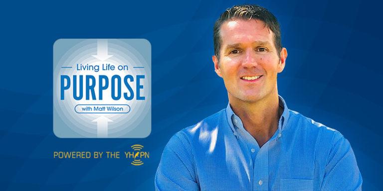 Living Life On Purpose with Matt Wilson Episode 34: Interview with Bert Danner